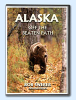 Buy Alaska off the Beaten Path on DVD by Bob Swerer Productions