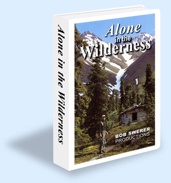 Dick Proenneke's Story, Alone in the Wilderness, available on DVD and VHS